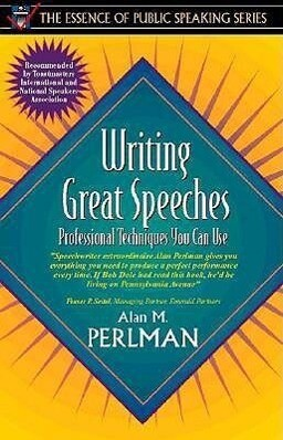 Writing Great Speeches: Professional Techniques You Can Use (Part of the Essence of Public Speaking Series) als Taschenbuch