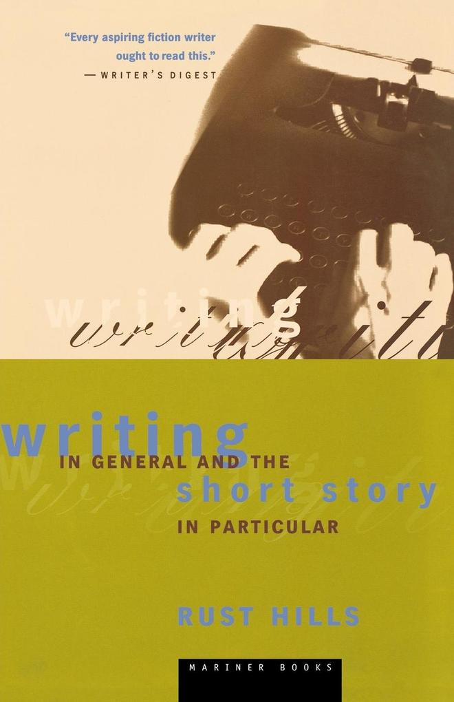 Writing in General and the Short Story in Particular: An Informal Textbook als Taschenbuch