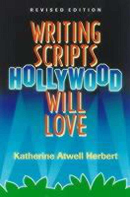 Writing Scripts Hollywood Will Love Writing Scripts Hollywood Will Love Writing Scripts Hollywood Will Love als Taschenbuch