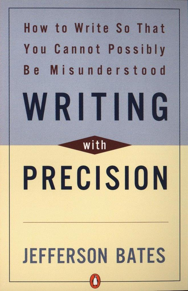 Writing with Precision: How to Write So That You Cannot Possibly Be Misunderstood als Taschenbuch