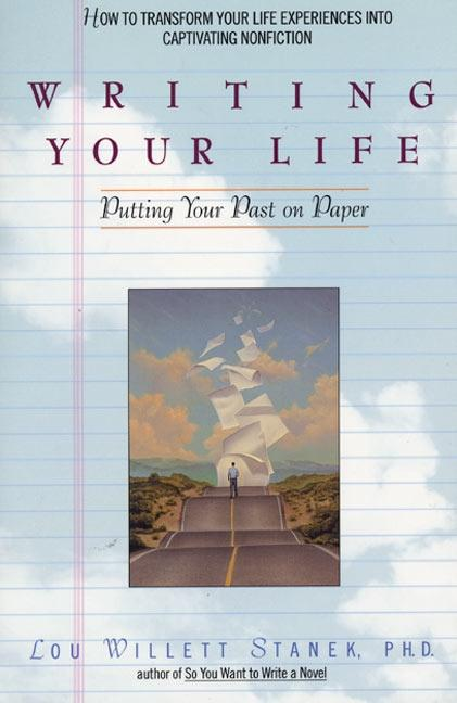 Writing Your Life: Putting Your Past on Paper als Taschenbuch
