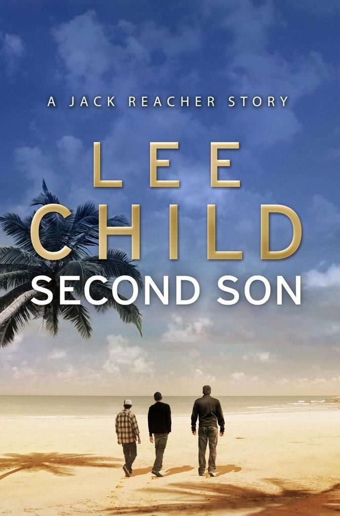 Second Son: (Jack Reacher Short Story) als eBook von Lee Child