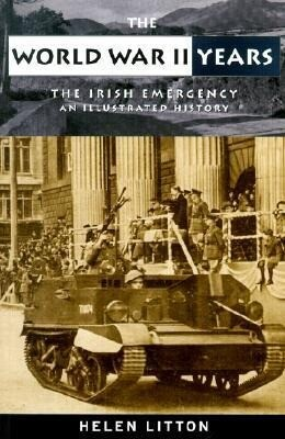 The World War II Years: The Irish Emergency; An Illustrated History als Taschenbuch