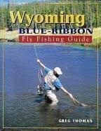 Wyoming Blue-Ribbon Fly Fishing Guide als Taschenbuch