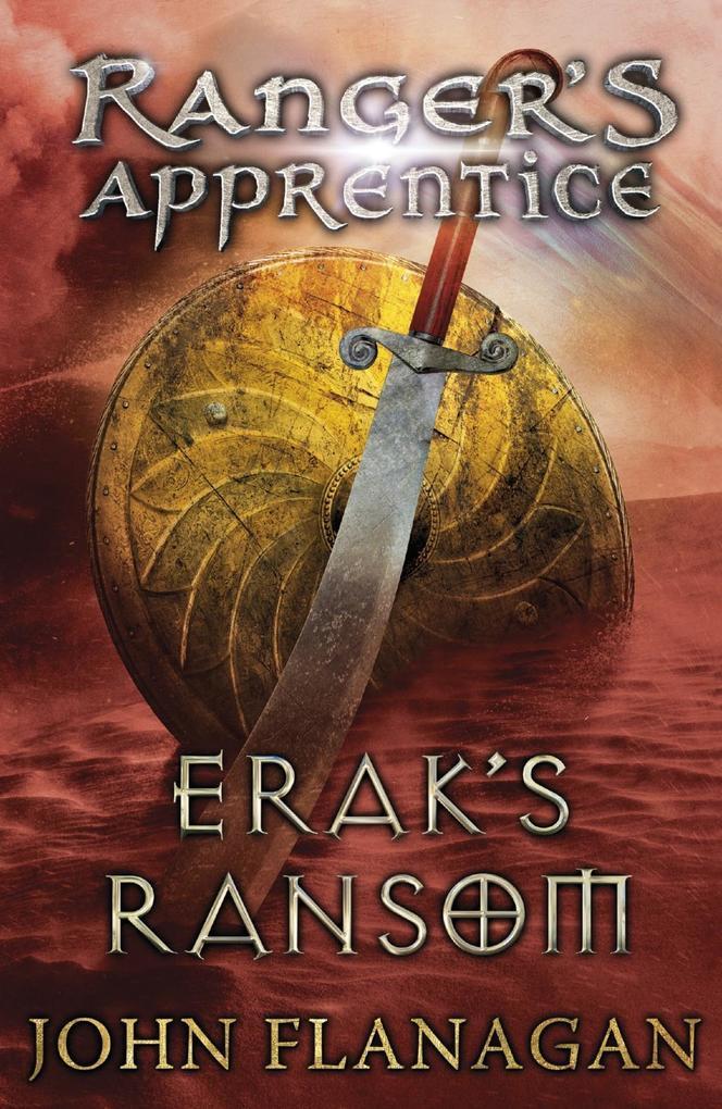 Erak's Ransom (Ranger's Apprentice Book 7) als eBook von John Flanagan