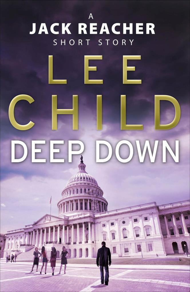 Deep Down (A Jack Reacher short story) als eBook von Lee Child