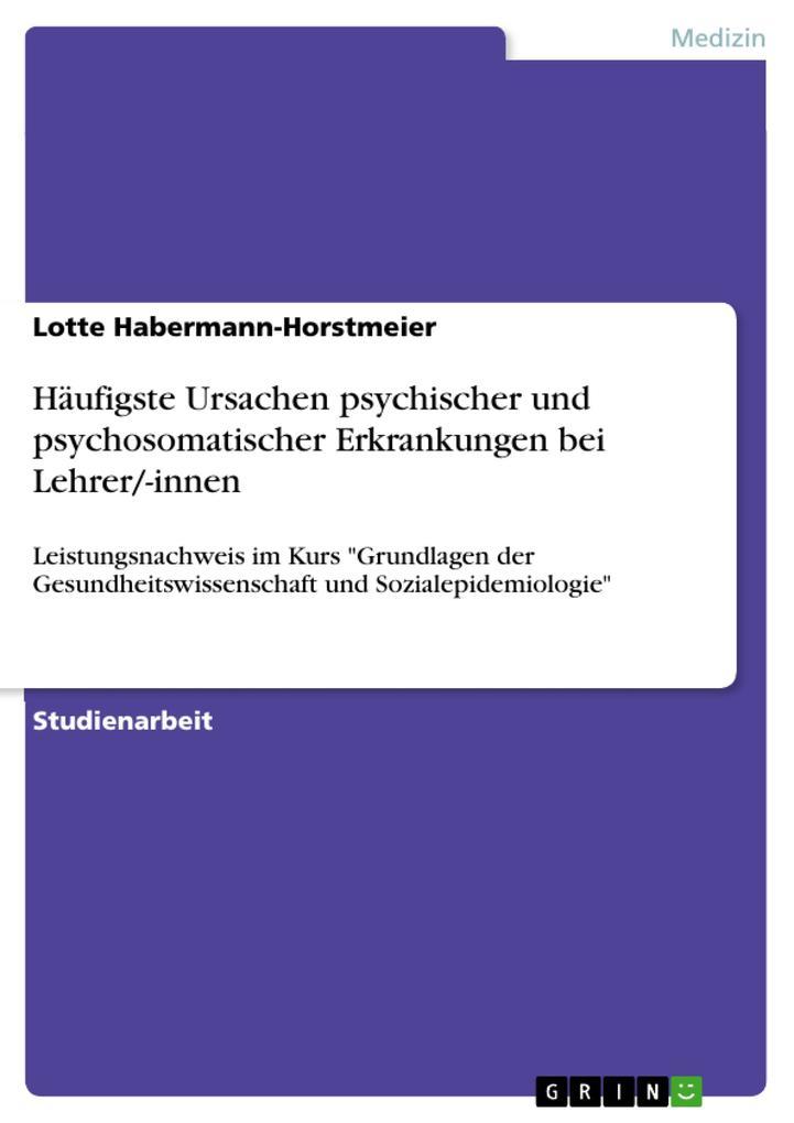 Häufigste Ursachen psychischer und psychosomatischer Erkrankungen bei Lehrer/-innen als eBook pdf