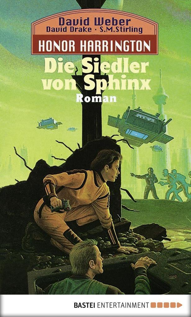 Honor Harrington 08. Die Siedler von Sphinx als eBook von David Weber