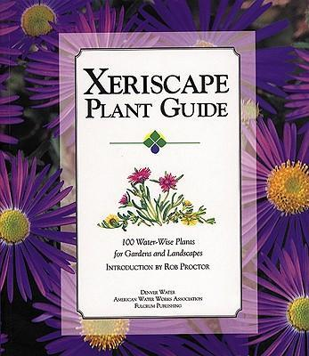 Xeriscape Plant Guide: 100 Water-Wise Plants for Gardens and Landscapes als Taschenbuch