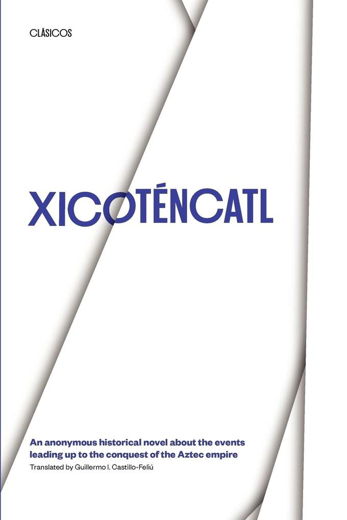 Xicotencatl: An Anonymous Historical Novel about the Events Leading Up to the Conquest of the Aztec Empire als Taschenbuch