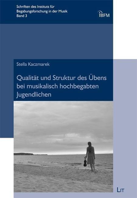 Qualität und Struktur des Übens bei musikalisch...