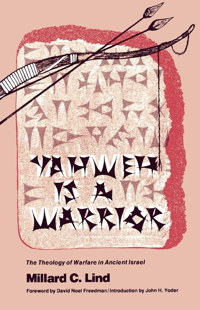 Yahweh Is a Warrior: The Theology of Warfare in Ancient Israel als Taschenbuch