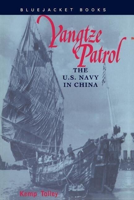 Yangtze Patrol: The U.S. Navy in China als Taschenbuch