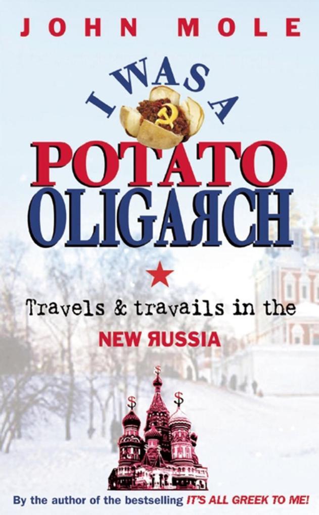 I Was a Potato Oligarch als eBook von John Mole