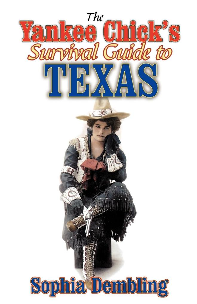 The Yankee Chick's Survival Guide to Texas als Taschenbuch