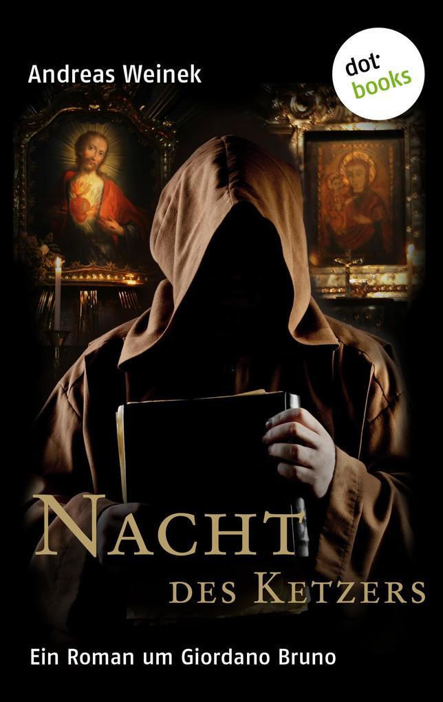 Nacht des Ketzers als eBook von Andreas Weinek