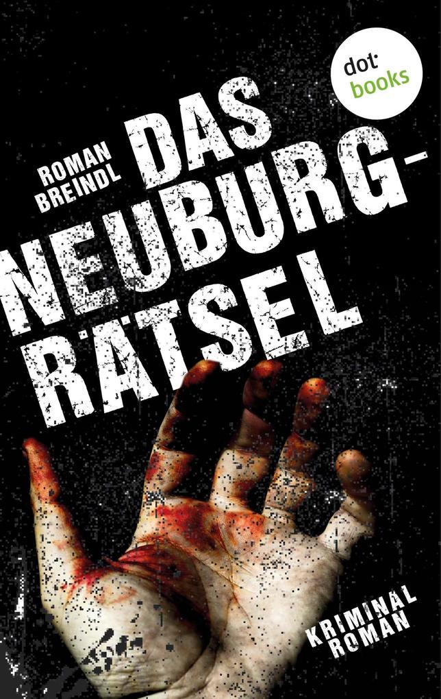 Das Neuburg-Rätsel als eBook von Roman Breindl