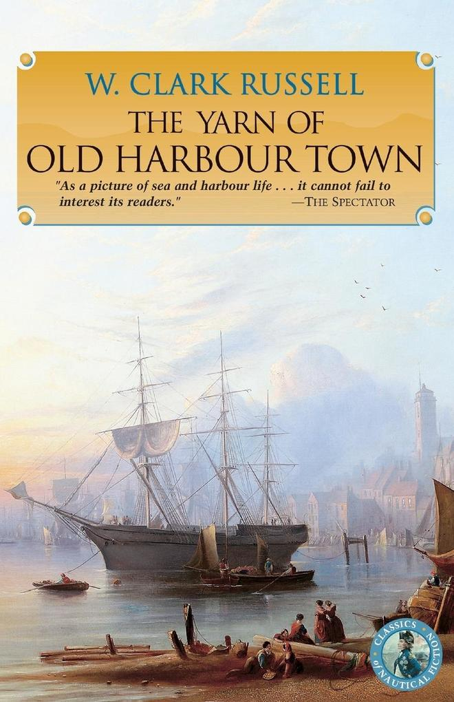The Yarn of Old Harbour Town als Taschenbuch