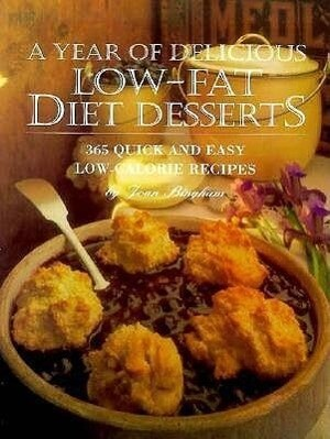 A Year of Delicious Low-Fat Diet Desserts: 365 Quick and Easy Low-Calorie Recipes als Taschenbuch