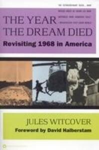 The Year the Dream Died: Revisiting 1968 in America als Taschenbuch