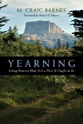 Yearning: Living Between How It Is How It Ought to Be als Taschenbuch