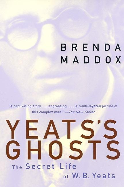 Yeats's Ghosts: The Secret Life of W.B. Yeats als Taschenbuch