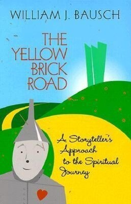 The Yellow Brick Road: A Storyteller's Approach to the Spiritual Journey als Taschenbuch