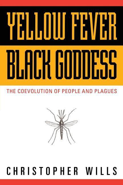 Yellow Fever, Black Goddess: The Coevolution of People and Plagues als Taschenbuch