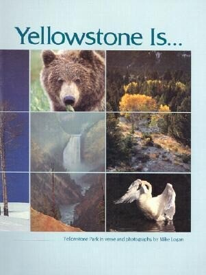Yellowstone Is--: Yellowstone Park in Verse and Photography als Taschenbuch