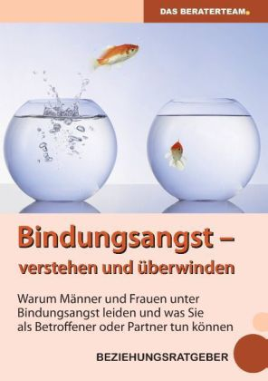 Bindungsangst verstehen und überwinden als Buch von Theresa König, Ole Andersen