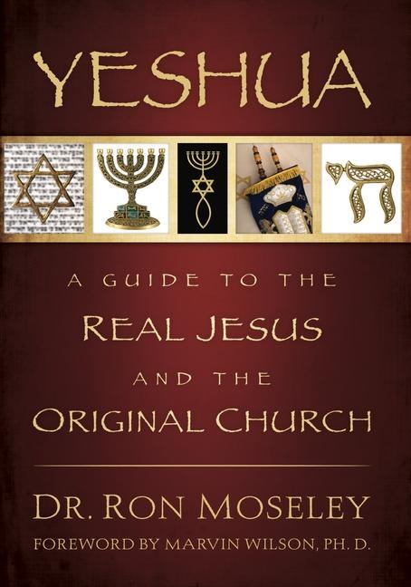 Yeshua: A Guide to the Real Jesus and the Original Church als Taschenbuch