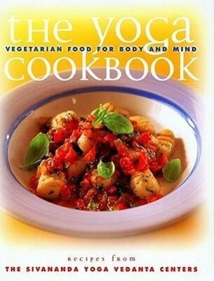 The Yoga Cookbook: Vegetarian Food for Body and Mind als Taschenbuch