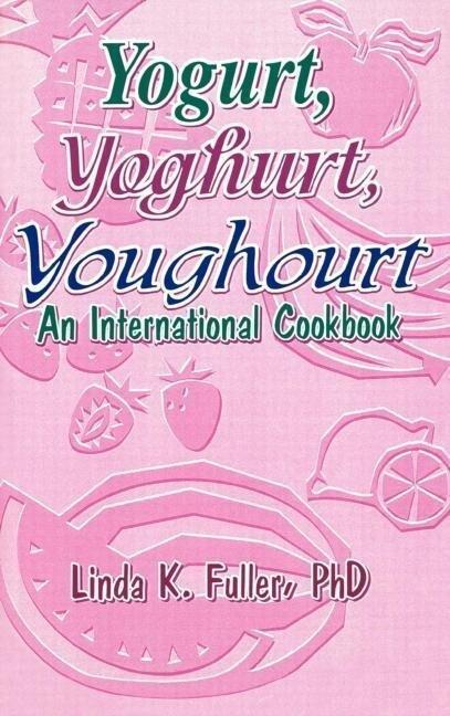 Yogurt, Yoghurt, Youghourt als Buch