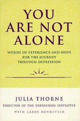 You Are Not Alone: Words of Experience & Hope for the Journey Through Depresion als Taschenbuch