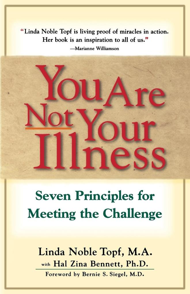 You Are Not Your Illness: Seven Principles for Meeting the Challenge als Taschenbuch