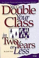 You Can Double Your Class in Two Years or Less als Taschenbuch