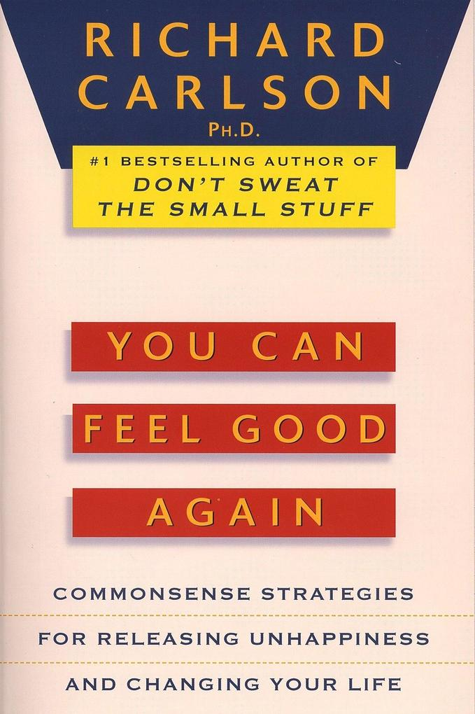 You Can Feel Good Again: Common-Sense Strategies for Releasing Unhappiness and Changing Your Life als Taschenbuch
