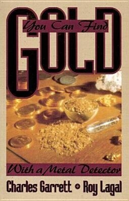 You Can Find Gold: With a Metal Detector: Prospective and Treasure Hunting als Taschenbuch