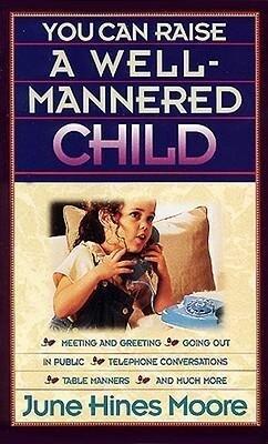 You Can Raise a Well-Mannered Child als Taschenbuch