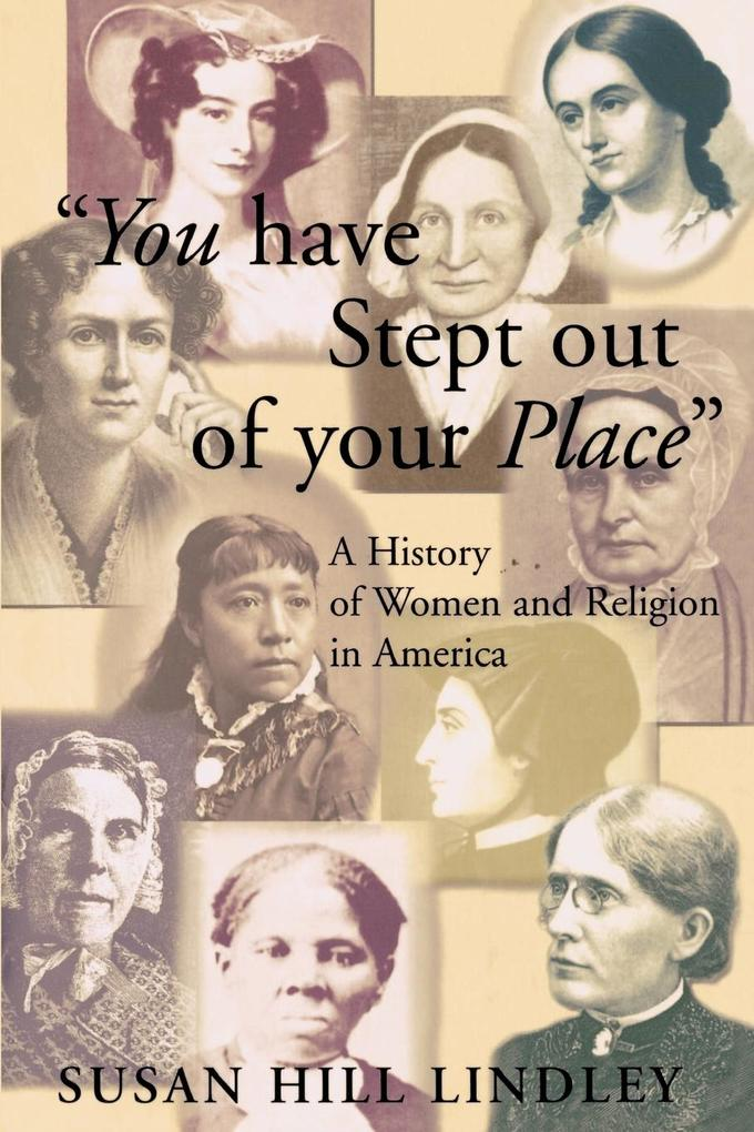 You Have Stept Out of Your Place: A History of Women and Religion in America als Taschenbuch