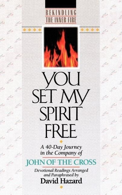 You Set My Spirit Free: A 40-Day Journey in the Company of John of the Cross als Taschenbuch