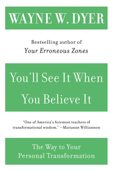 You'll See It When You Believe It: The Way to Your Personal Transformation als Taschenbuch