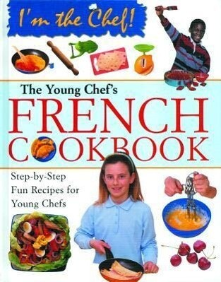 The Young Chef's French Cookbook als Buch