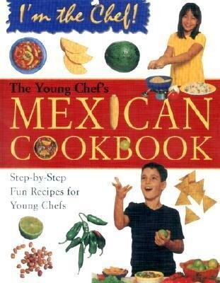 The Young Chef's Mexican Cookbook als Buch