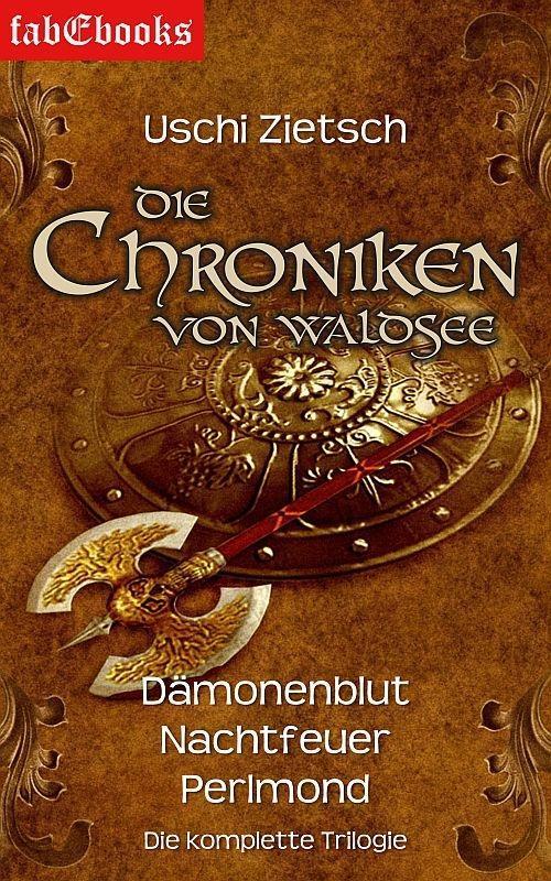 Die Chroniken von Waldsee 1-3: Dämonenblut, Nachtfeuer, Perlmond als eBook