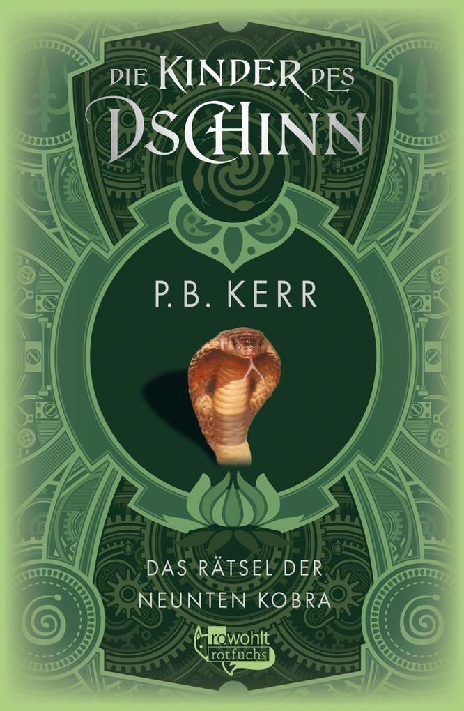 Die Kinder des Dschinn: Das Rätsel der neunten Kobra als eBook von P. B. Kerr