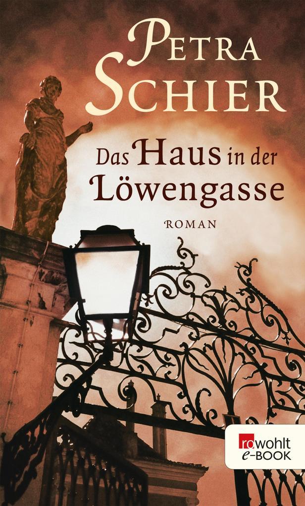 Das Haus in der Löwengasse als eBook von Petra Schier