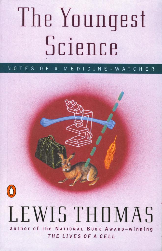 The Youngest Science: Notes of a Medicine-Watcher als Taschenbuch