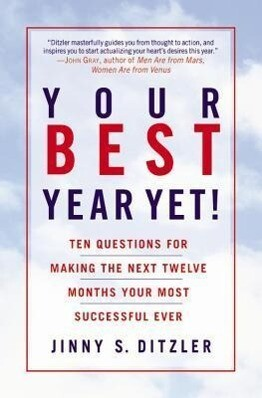Your Best Year Yet!: Ten Questions for Making the Next Twelve Months Your Most Successful Ever als Taschenbuch