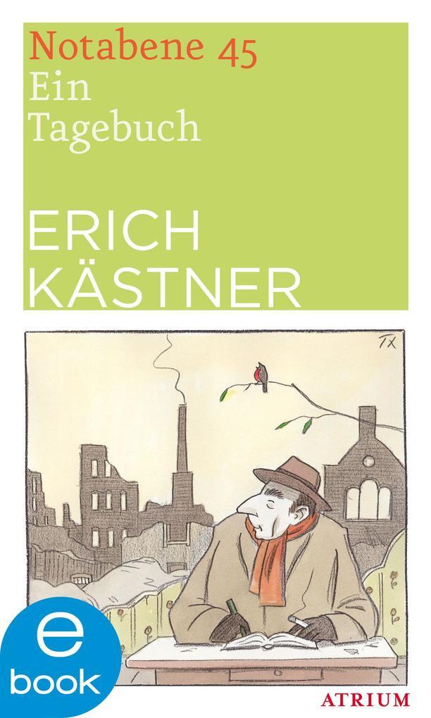 Notabene 45 als eBook von Erich Kästner